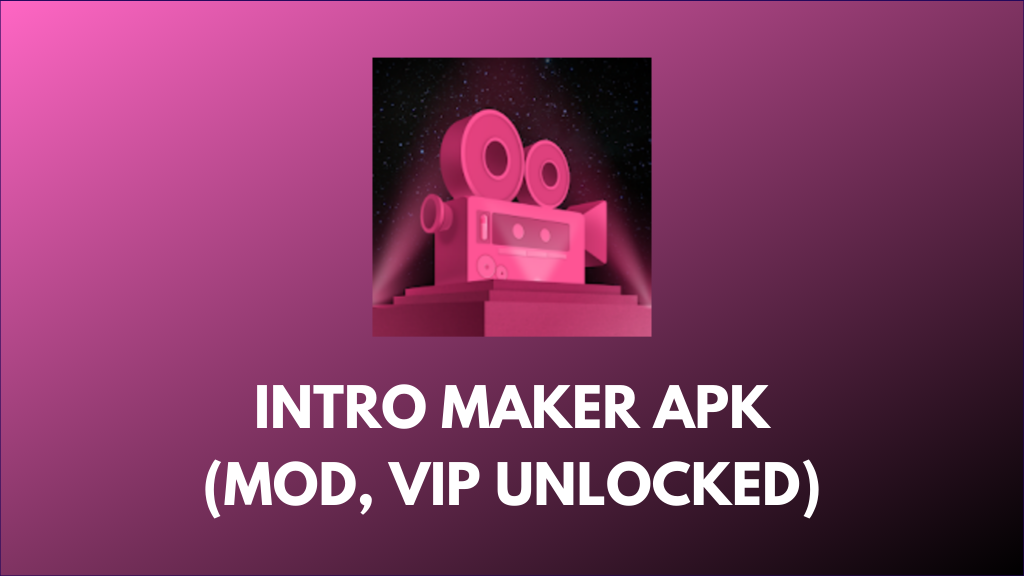 Intro Maker MOD APK +(VIP Unlocked) Download for Android