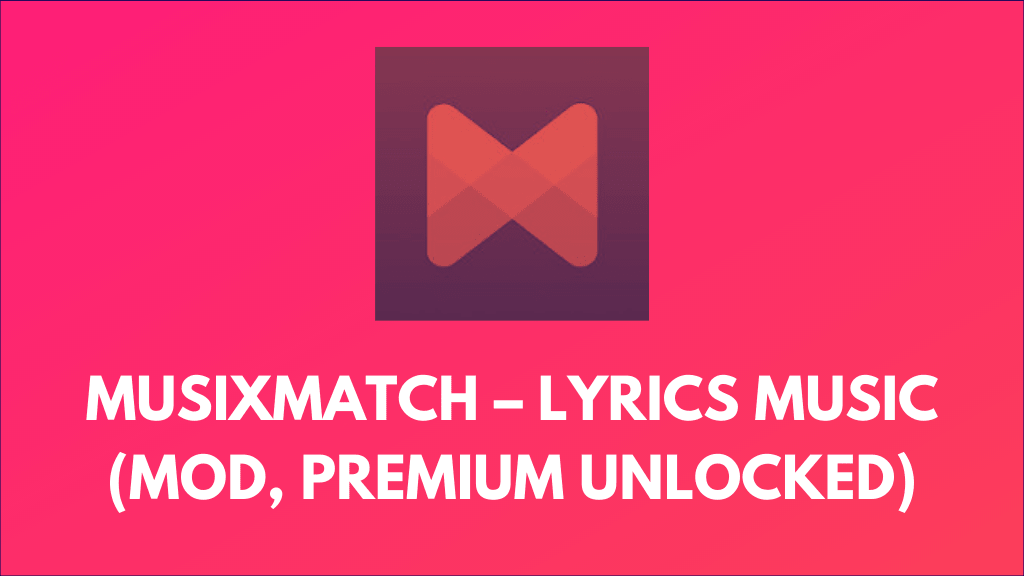 Musixmatch Premium APK + MOD (Unlocked) Download for Android