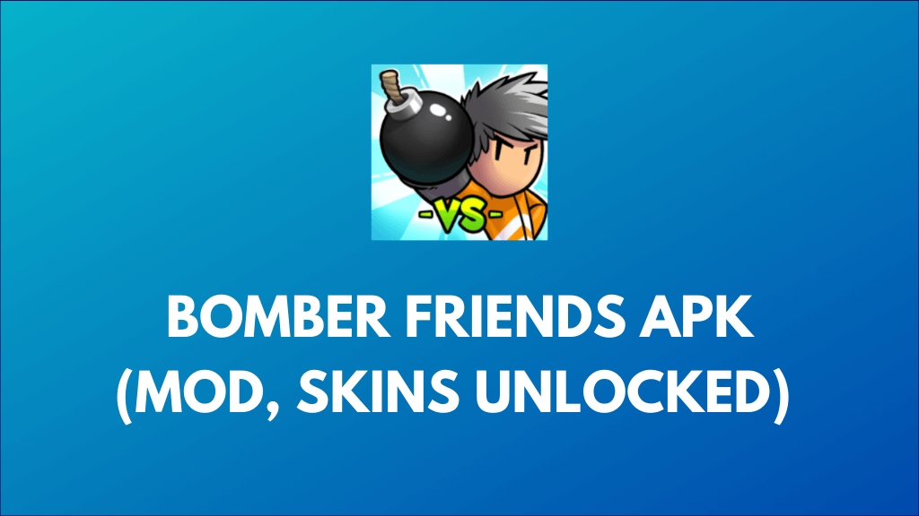 Bomber Friends (MOD, Skins Unlocked) 4.27 free on Android